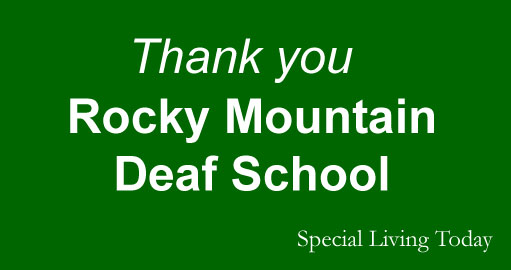 Thanks to the Rocky Mountain Deaf School!